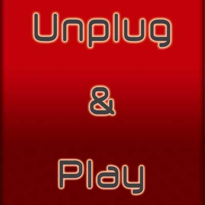 Unplug & Play